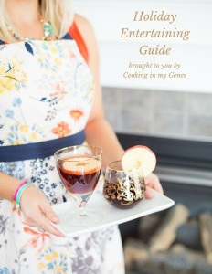 Holiday Entertaining Guide l www.cookinginmygenes.com