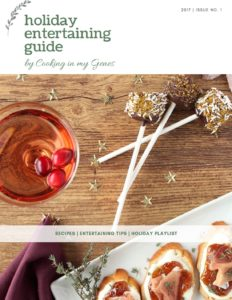 Holiday Entertaining Guide l cookinginmygenes.com