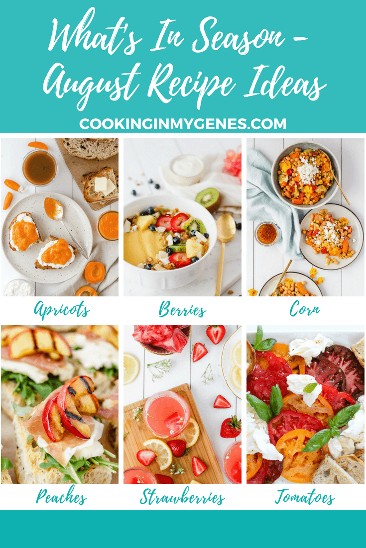 Whats In Season - Monthly Favourites + Recipes for August | cookinginmygenes.com