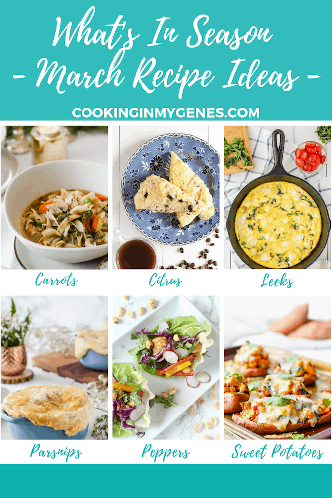 What's In Season - Recipes to Make in March | cookinginmygenes.com
