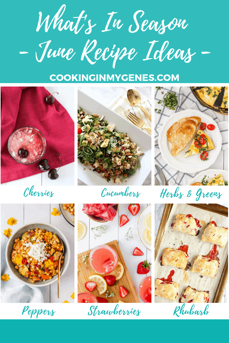 What's In Season - Recipes to Cook in June | cookinginmygenes.com