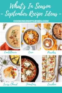What's In Season - Recipes to Make in September | cookinginmygenes.com