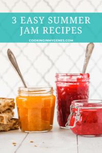 3 Easy Summer Jam Recipes