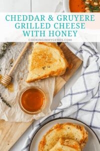Cheddar & Gruyere Grilled Cheese with Honey