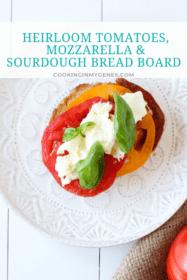 Heirloom Tomatoes, Mozzarella & Sourdough Bread Board