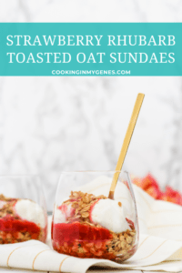 Strawberry Rhubarb Toasted Oat Sundaes